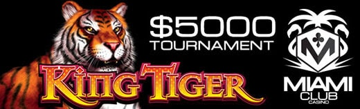 Miami Club King Tiger $5000 Slot Tournament