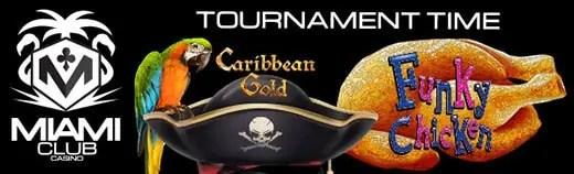 Miami Club Casino Tournament Time Funky Chicken Caribbean Gold