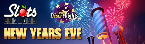 Slots Capital Online Casino Desert Nights Casino New Year Eve Bonus