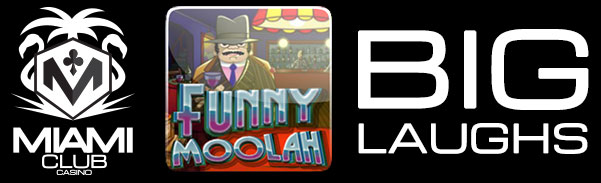 Miami Club Casino Funny Moolah Big Laughs