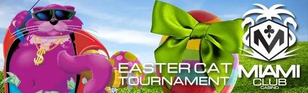 Miami Club Casino Easter Cat Tournament