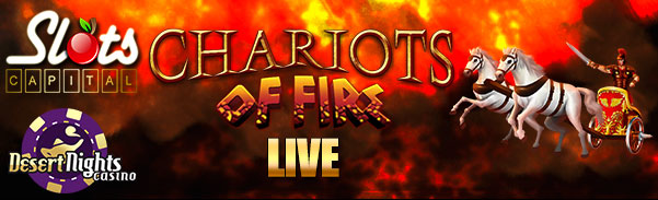 Slots Capital Desert Nights Casino Chariots of Fire