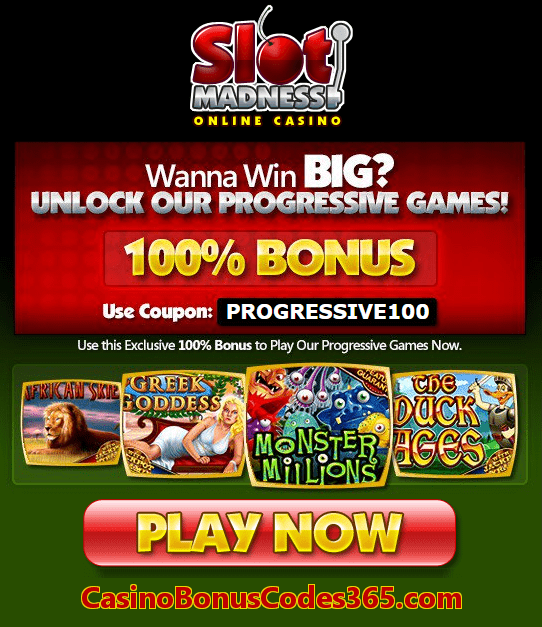Slotmadness 100% Bonus Progressive Games
