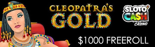 SlotoCash Casino Cleopatra's Gold $1000 FREEroll