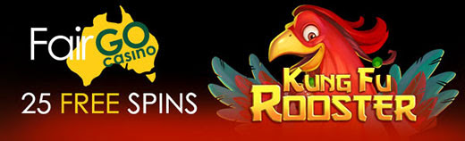 Fair Go Casino RTG Kung Fu Rooster 25 FREE Spins