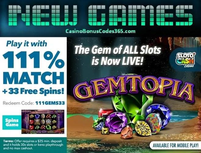 SlotoCash Casino RTG New Game Gemtopia 111% Match Bonus plus 33 FREE Spins