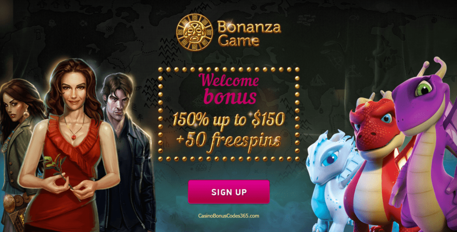 Bonanza Game 150% up to $150 plus 50 FREE Spins
