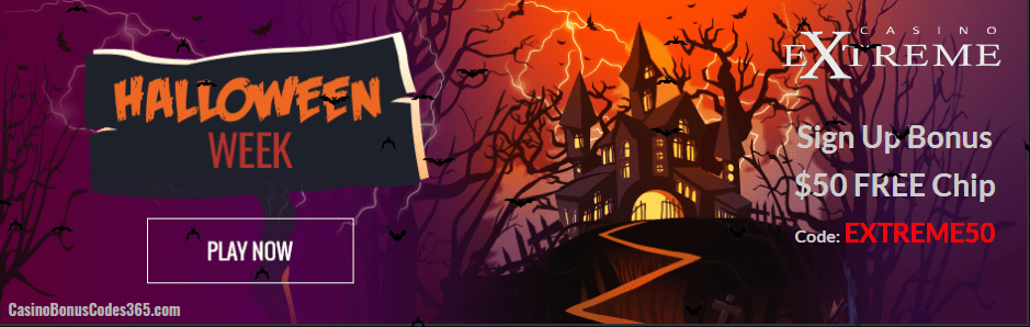 Casino Extreme Halloween Week Sign up Bonus $50 FREE Chips