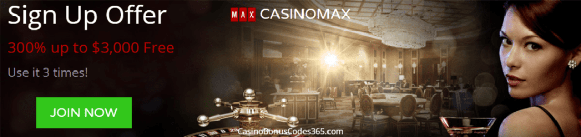 Casino Max 300% up to $3000 Deposit Bonus