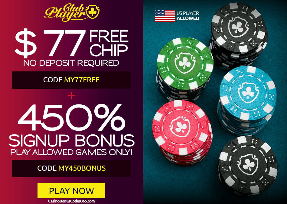 Club Player Casino $77 No Deposit FREE Chips plus 450% Deposit Match Bonus