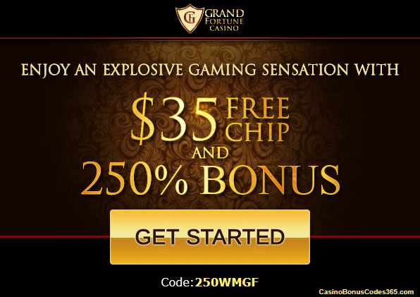 Grand Fortune Casino $35 FREE Chips plus 250% Bonus