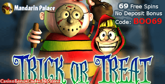 69 No Deposit Free Spins On Trick Or Treat At Mandarin Palace Online Casino Casino Bonus Codes 365
