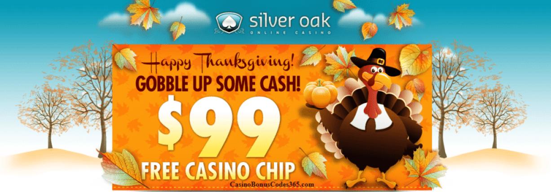 Silver Oak Casino $99 No Deposit Thanksgiving FREE Chip