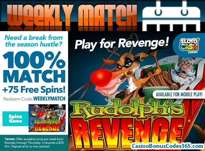 SlotoCash Casino Rudolph's Revenge Weekly 100% Match plus 75 FREE Spins