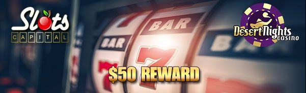 Slots Capital Online Casino Desert Nights Casino 50 FREE Spins 50 FREE Chips