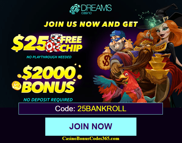 Dreams Casino 200% No Rules No Max Bonus plus $25 No Deposit FREE Chips