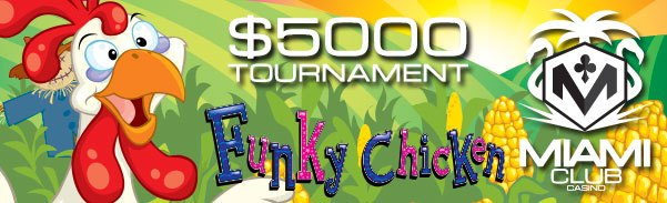 Miami Club Casino Month Long Tournament $5000 Funky Chicken