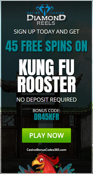 Diamond Reels Casino 45 No Deposit FREE Spins RTG Kung Fu Rooster