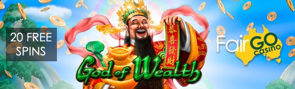 Fair Go Casino RTG God of Wealth 20 FREE Spins