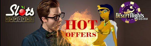 Slots Capital Online Casino Desert Nights Casino Hot Special Offer