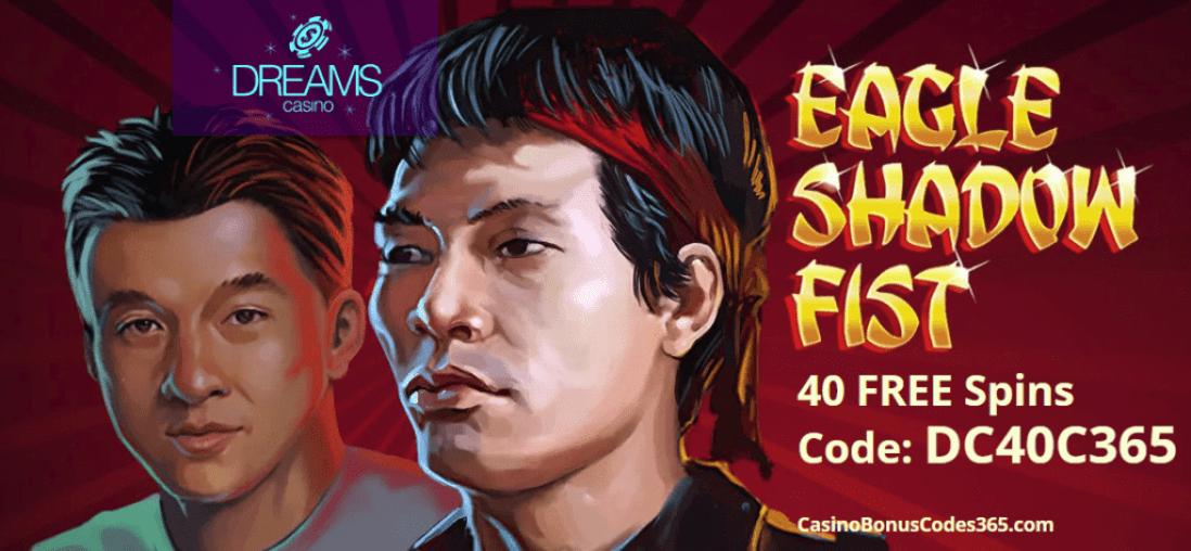 Dreams Casino 40 FREE Spins RTG Eagle Shadow Fist