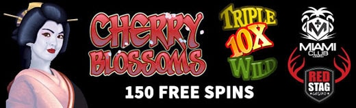 Miami Club Casino Red Stag Casino WGS Cherry Blossoms Triple 10x Wild 150 FREE Spins