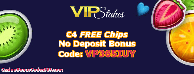 VIP Stakes €4 FREE Chip No Deposit Bonus Welcome Offer