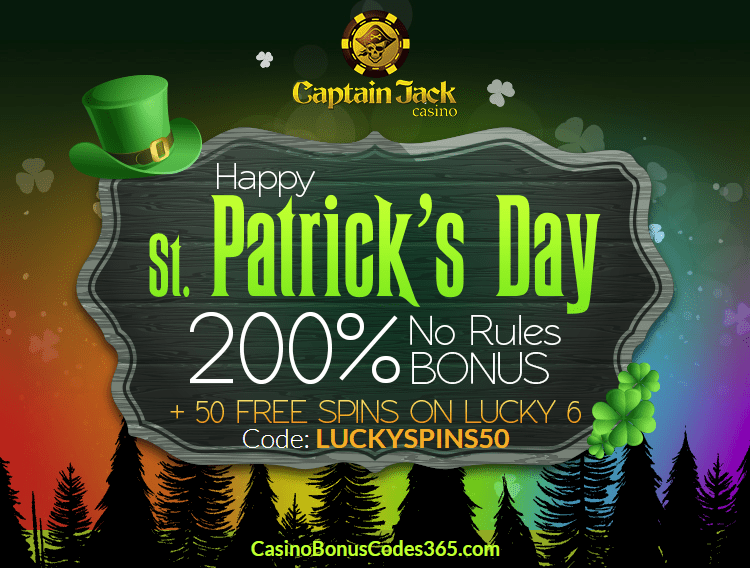 Captain Jack Casino St. Patrick's Day 200% No Rules Bonus plus 50 FREE Spins on Lucky 6 powered by RTG