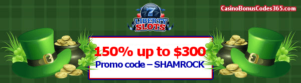 Liberty Slots 150% up to $300 St. Patrick's Day Promo