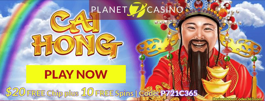 Planet 7 Casino Exclusive Bonus $20 plus 10 FREE Spins Cai Hong