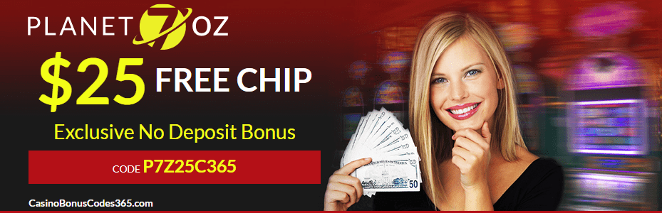 Planet 7 OZ Casino $25 FREE Chip Exclusive Deal