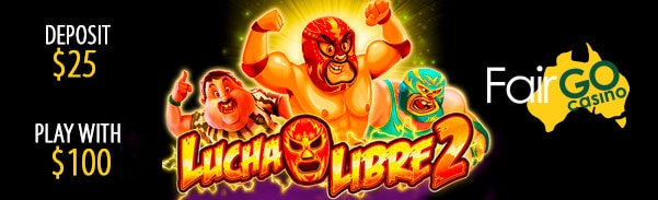 Fair Go Casino RTG Lucha Libre 2 Special Welcome Offer
