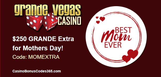Grande Vegas Casino $250 Extra for Mother's Day