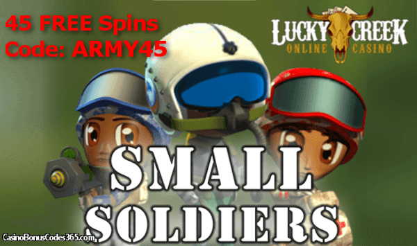 Lucky Creek 45 Free Small Soldiers Spins Special Promo Casino