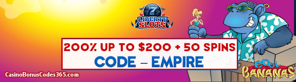 Liberty Slots 200% up to $200 Bonus plus 50 FREE Spins Special Offer Cool Bananas WGS