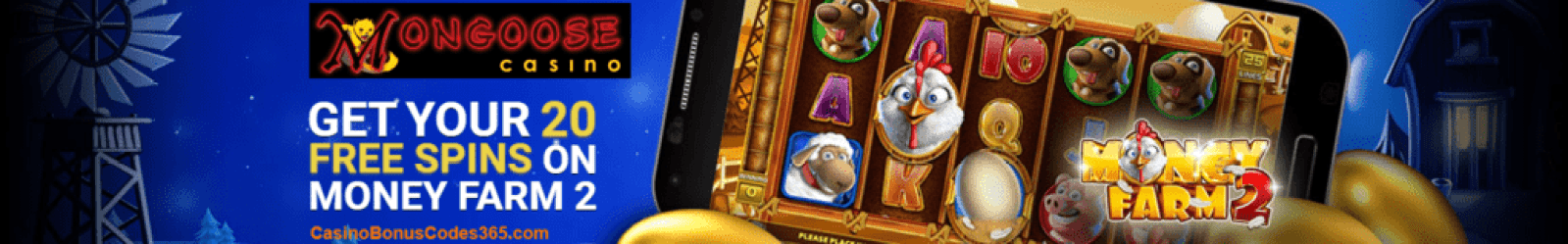 Mongoose Casino 20 FREE Spins GameArt Money Farm 2