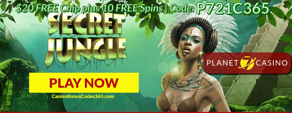 Planet 7 Casino Exclusive Deal $20 FREE Chip plus 10 FREE Spins RTG Secret Jungle