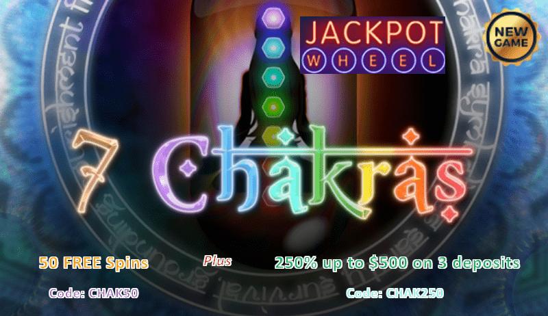 Jackpot Wheel 7 Chakras 50 Free Spins Plus 250 Match Bonus