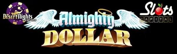 Slots Capital Online Casino Desert Nights Casino Almighty Dollar Rival Gaming