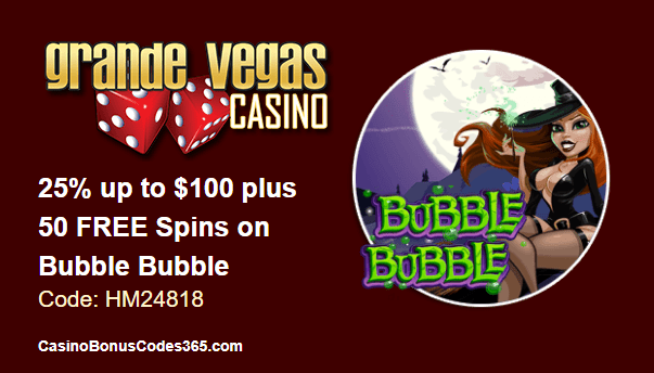 Grande Vegas Casino 25% up to $100 plus 50 FREE Bubble Bubble Spins Special Promo
