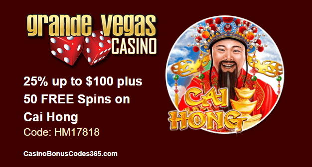 Grande Vegas Casino 25% up to $100 plus 50 FREE Cai Hong Spins Special Promo