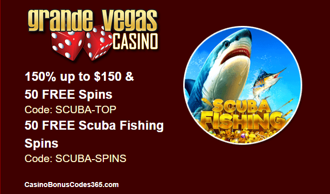 Grande Vegas Casino New Game Scuba Fishing 150% Bonus plus 100 FREE Spins