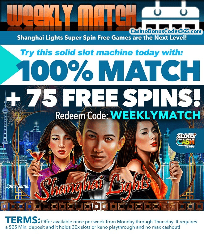 SlotoCash Casino Weekly Match Get Ready for RTG Shanghai Lights 100% Bonus plus 75 FREE Spins