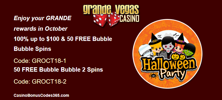 Grande Vegas Casino 100% up to $100 plus 50 FREE Bubble Bubble Spins October Special Offer