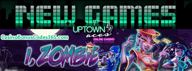 Uptown Aces New RTG Game i Zombie 111% Bonus plus 111 FREE Spins