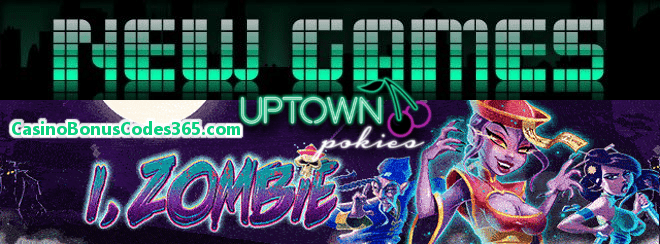 Uptown Pokies New RTG Game i Zombie 111% Bonus plus 111 FREE Spins