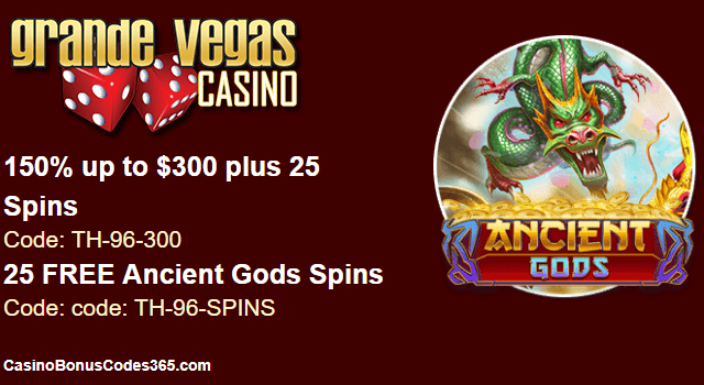 Grande Vegas Casino 150% up to $300 Bonus plus 25 FREE RTG Ancient Gods Spins