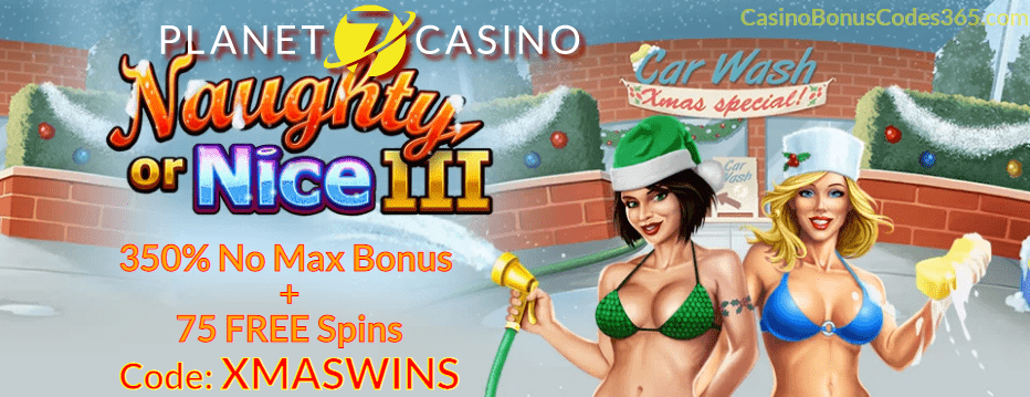 Planet 7 Casino Naughty Or Nice III New Game Bonus 350% Match plus 75 FREE Spins