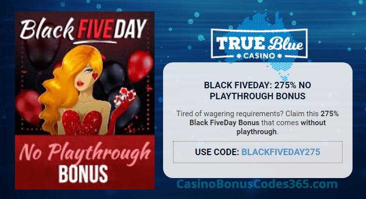 True Blue Casino 275% No Playthrough Bonus Black Friday Deal