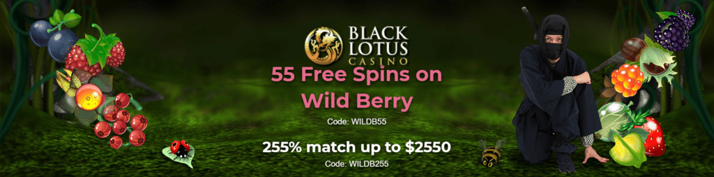 Black Lotus Casino 55 Free Wild Berry Spins Plus 255 Match Bonus